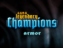 Legendary Champions- Armor