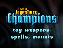 Legendary Champions- Toy Weapons