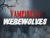 2- Vampires and Werewolves