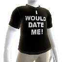 I Would Date Me!-T-Shirt