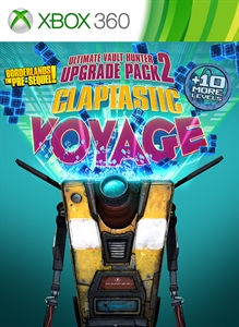 Borderlands: The Pre-Sequel -- Claptastic Voyage and Ultimate Vault Hunter Upgrade Pack 2