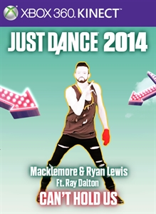 Just Dance®2014 Macklemore & Ryan Lewis Ft. Ray Dalton – Can't Hold Us
