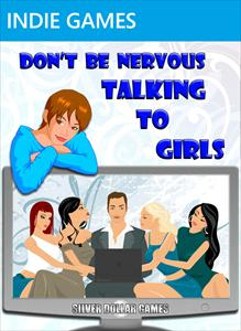 Dont B Nervous Talking 2 Girls