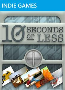 10 Seconds or Less
