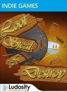 Loot, Steal & Destroy