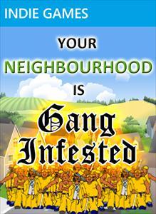 Neighbourhood is GANG INFESTED