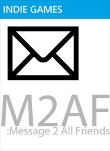 M2AF: Message 2 All Friends