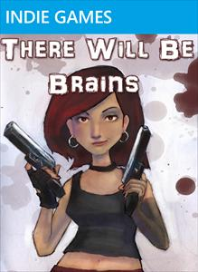 There Will Be Brains