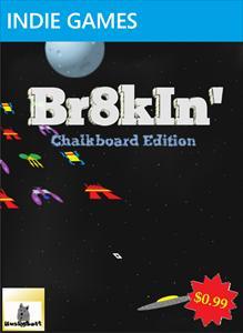 Br8kIn' Chalkboard Edition