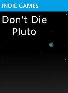 Don't Die Pluto